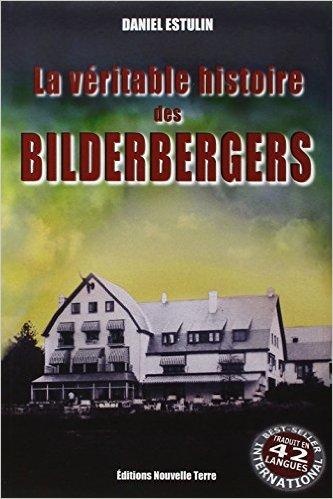 La veritable histoire des Bilderbergs