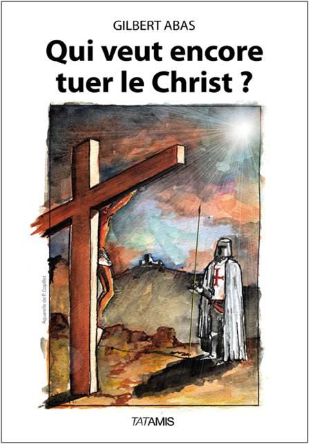 qui-veux-encore-tuer-le-christ
